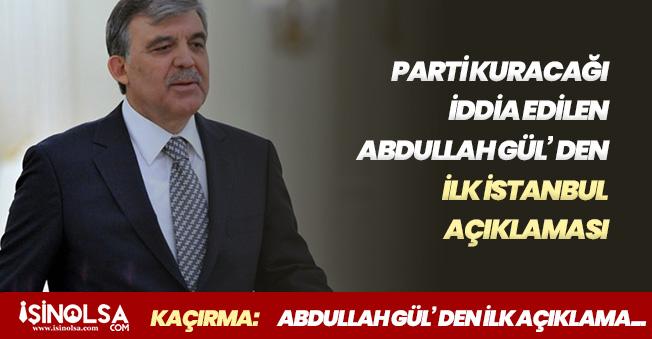 Abdullah Gül' den İstanbul Seçimleri Hakkında İlk Kez Açıklama Geldi!