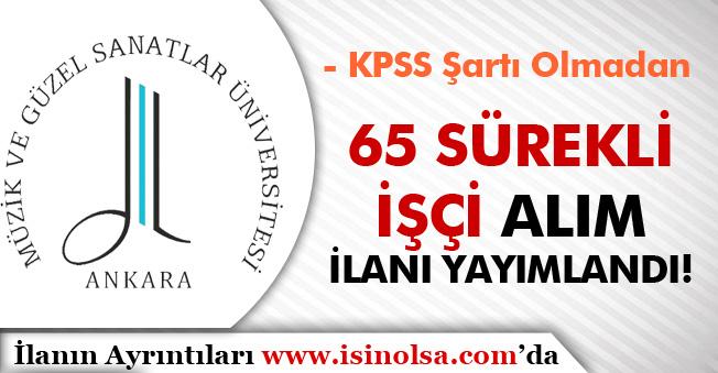 Ankara Müzik ve Güzel Sanatlar Üniversitesi 65 Sürekli İşçi Alım İlanı