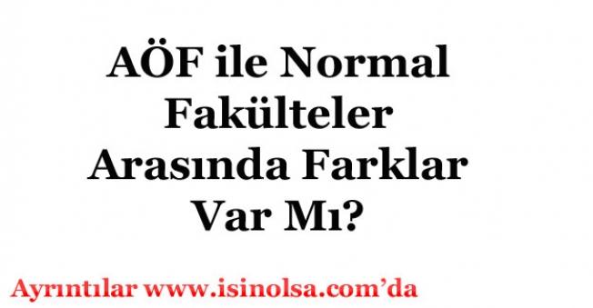 AÖF ile Normal Fakülteler Arasında Fark Var Mı?