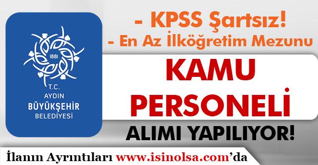 Aydın Büyükşehir Belediyesi 11 Kamu Personeli Alımı Yapıyor! En Az İlköğretim
