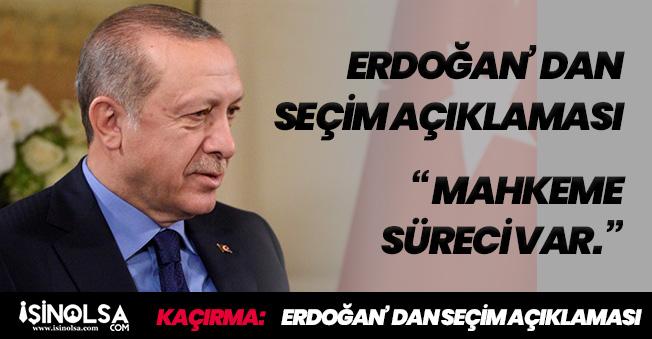 Cumhurbaşkanı Erdoğan' dan Seçim Sonuçlarıyla Alakalı Son Dakika Açıklaması Geldi! Mahkeme Süreci Var