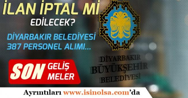 Diyarbakır Belediyesi 387 Personel Alımı İptal Edilir mi?