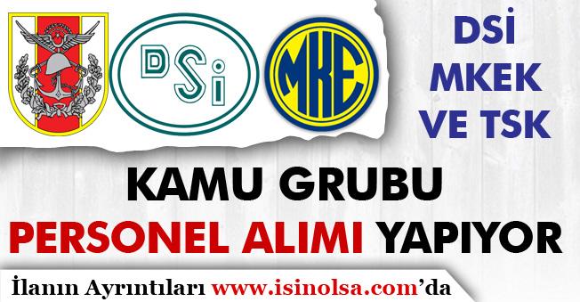 DSİ, TSK ve MKEK Kamu Grubu Personel Alımı Yapıyor! İlanlar İŞKUR'da Yayımlandı