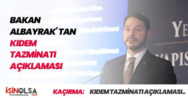 """Hazine Bakanı Albayrak' tan Kıdem Tazminatı Değerlendirmesi: """"Çok sorunlu bir alan"""""""