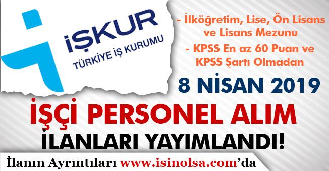 İŞKUR 149 İşçi Personel Alım İlanları Yayımlandı! KPSS 60 Puan ve KPSS'siz ( 8 Nisan )