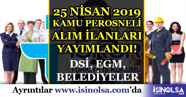 İŞKUR 25 Nisan Kamu Personeli Alım İlanları : Belediyeler, EGM, DSİ, TÜVASAŞ
