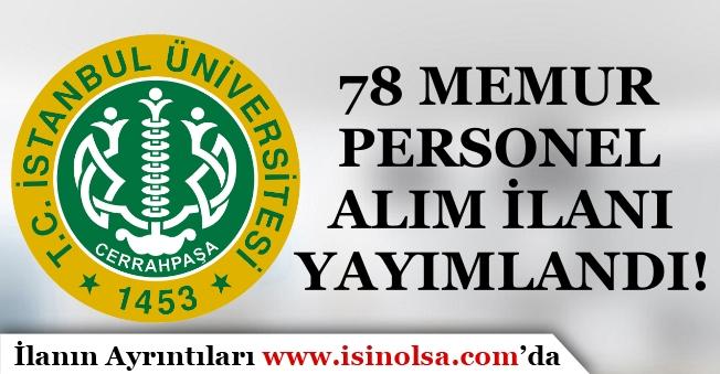 İstanbul Üniversitesi Cerrahpaşa 78 Memur Personel Alım İlanı Yayımlandı!