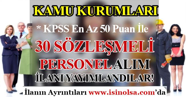Kamu Kurumları KPSS En Az 50 Puan İle 30 Sözleşmeli Personel Alımı