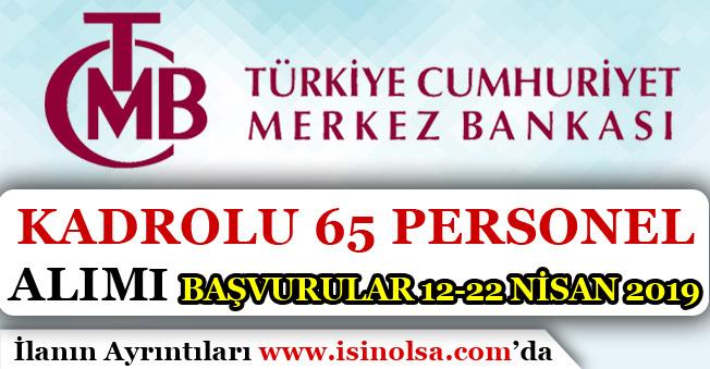 Merkez Bankası 65 Kadrolu Kamu Personeli Alımı 2019! Başvurular 12 - 22 Nisan