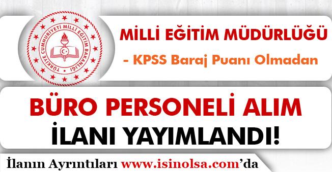 Milli Eğitim Müdürlüğüne KPSS Baraj Puanı Olmadan Büro Personeli Alımı