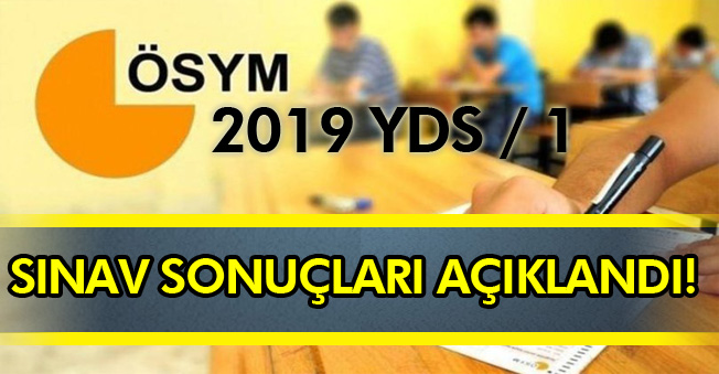 ÖSYM 2019 - YDS /1 Sınav Sonuçlarını Açıkladı! İşte Sorgu Ekranı
