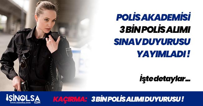 Polis Akademisinden 3 Bin Polis Alımı Sınav Duyurusu! (24.Dönem POMEM - İşte Şartlar)