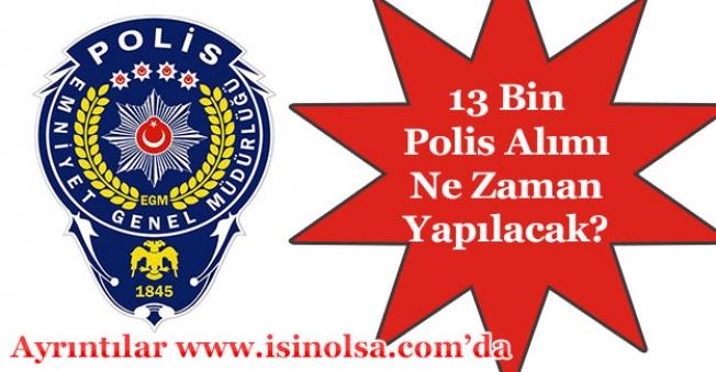 POMEM 13 Bin Polis Alımı Ne Zaman Yapılacak?