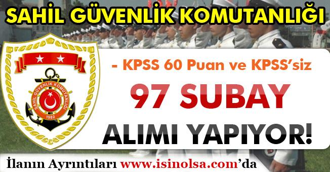 Sahil Güvenlik 2019 Yılı Farklı Branşlarda 97  Subay Alımı Yapıyor! KPSS 'siz veya KPSS 60 İle