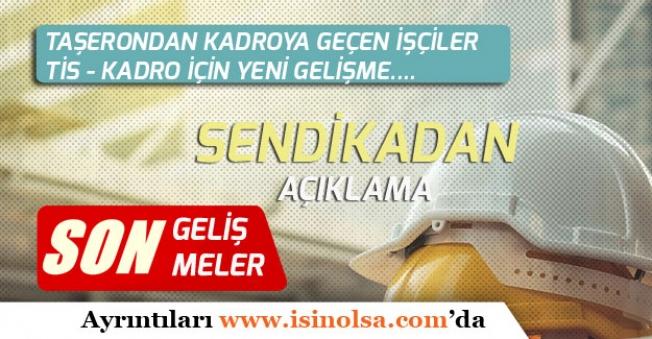 Taşeron İşçilerin Toplu Sözleşme TİS ve Kadro İçin Önemli Gelişme!