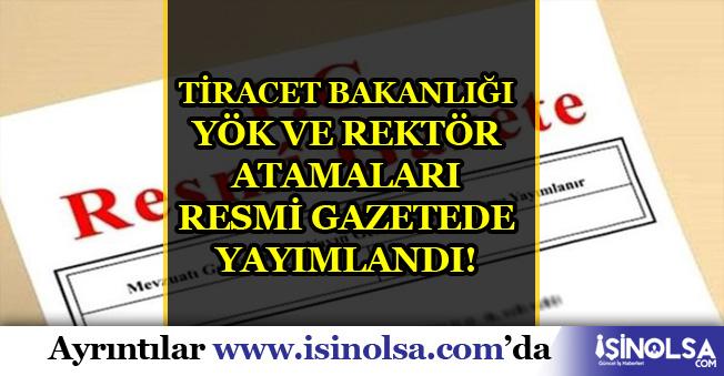 Ticaret Bakanlığı, YÖK ve Üniversitelere Atama Kararları Resmi Gazete'de Yayımlandı