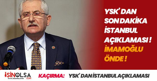YSK' dan İstanbul Açıklaması Geldi! Ekrem İmamoğlu Kazandı