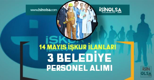 Belediye Personel Alımları Yayımlandı: 14 Mayıs İŞKUR Üzerinde 3 Farklı İlanı
