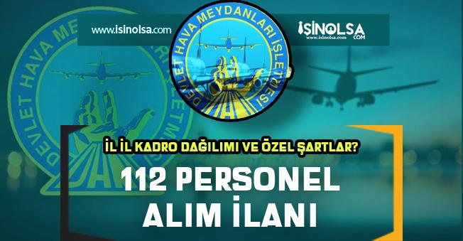 DHMİ 112 Personel Alımı Yapıyor! İl İl Kadro Dağılımı ve Özel Şartlar ?