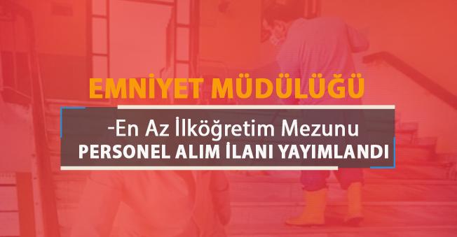 Erzurum Emniyet Müdürlüğü Temizlik Görevlisi Alıyor! En Az İlköğretim
