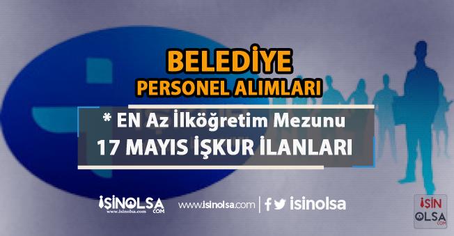 İŞKUR Belediye İlanları: 17 Mayıs İşçi Personel Alımları