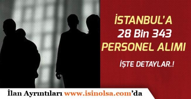 İstanbul'da Asya ve Avrupa Yakasında 28 Bin 343 Personel Alımı Yapılacak!