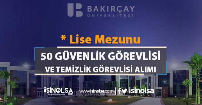 İzmir Bakırçay Üniversitesi 50 Güvenlik ve Temizlik Görevlisi Alım İlanı