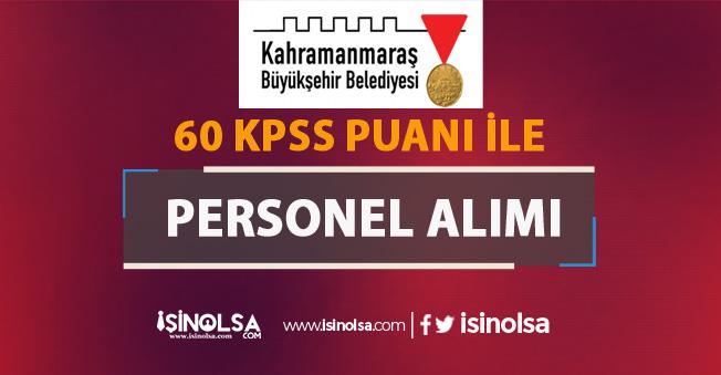 Kahramanmaraş Büyükşehir Belediyesi Personel Alım İlanı! KPSS 60 Puan İle
