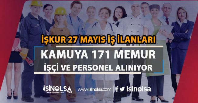 Kamuya 171 Memur, İşçi ve Personel Alınıyor! İŞKUR 27 Mayıs İş İlanları