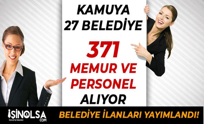 Kamuya 27 Belediye 371 Memur ve Personel Alım İlanı Yayımladılar
