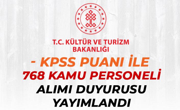 Kültür Bakanlığı KPSS Puanı İle 768 Kamu Personeli Alımı Duyurusu Yayımlandı!
