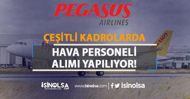 Pegasus Çeşitli Kadrolarda Hava Personeli Alıyor