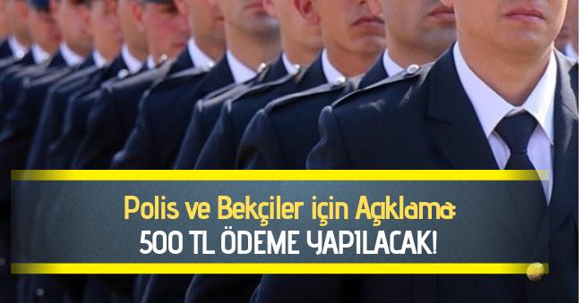 Polis ve Bekçilere Maaşlarına Ek 500 TL Ödeme