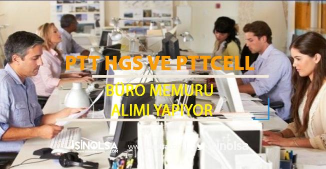 PTT HGS ve PTTCELL Büro Memuru Personel Alıyor