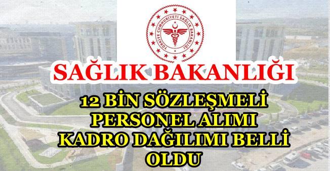 Sağlık Bakanlığı 12 Bin Sözleşmeli Personel Alımında Kadrolar Belli Oldu