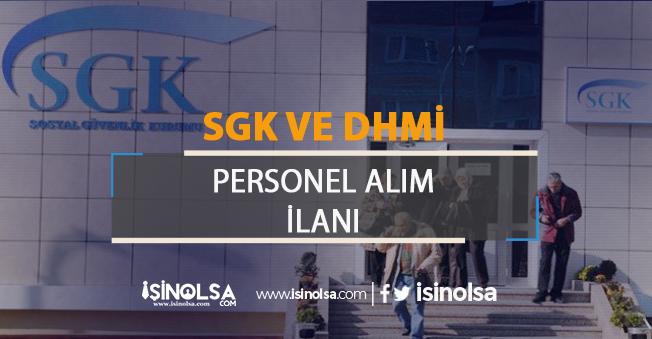 SGK ve DHMİ KPSS Şartsız ve En Az 70 KPSS Puanı ile Alım Yapıyor