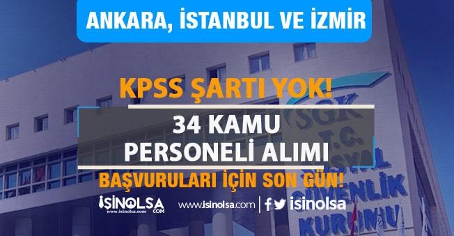 SGK 34 Sözleşmeli Personel Alımında Son Gün! Ankara, İstanbul, İzmir