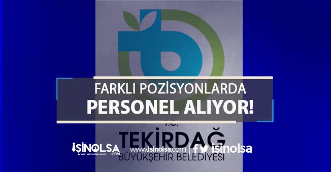 Tekirdağ Büyükşehir Belediyesi Personel Alımı İlanı 2019