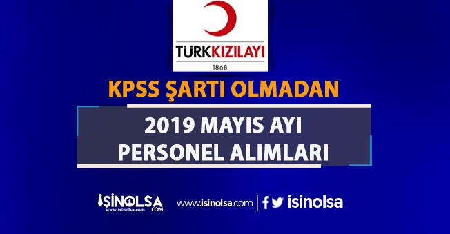 Türk Kızılayı KPSS Şartsız Mayıs Ayı Personel Alımı İlanları Yayımlandı!