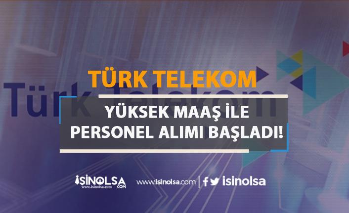 Türk Telekom Yüksek Maaşla Personel Alacak! Başvurular Başladı