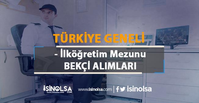 Türkiye Geneli İlköğretim Mezunu Bekçi Alım İlanlarına Yenileri Eklendi!