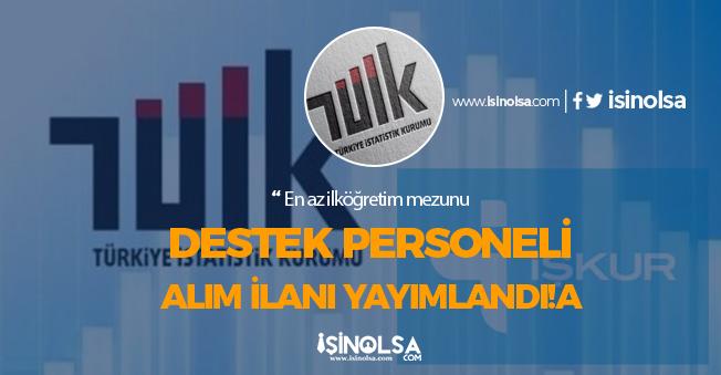 Türkiye İstatistik Kurumu (TÜİK) Kamu Grubu Destek Personeli Alımı İlanı Yayımladı