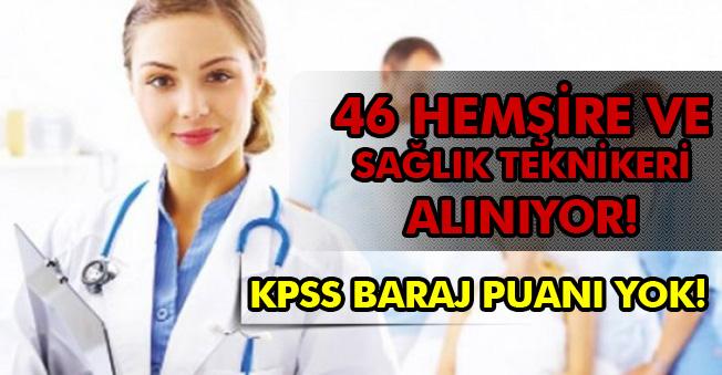 Üniversite 46 Hemşire ve Sağlık Teknikeri Alıyor!  KPSS Baraj Puanı Yok!