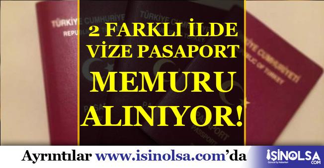 Vize Pasaport Memuru güncel iş alımları İstanbul ve Antalya için