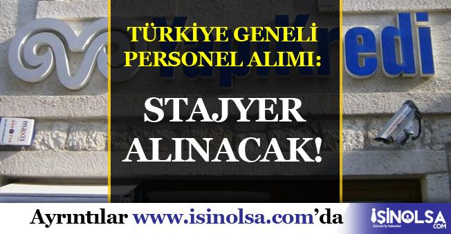 Yapı Kredi Türkiye Genel Personel Alımı: Stajyer Alımı Yapılacak