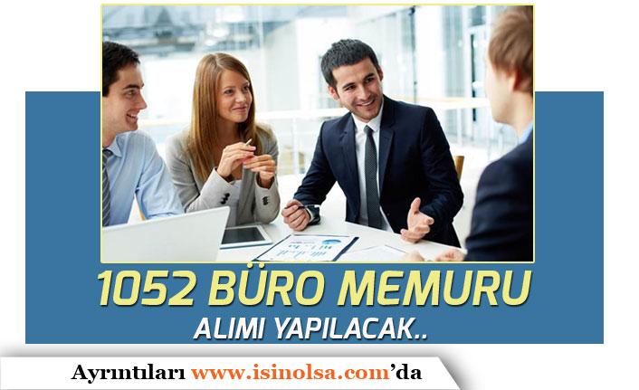 Büro Memuru Kadrosunda 1052 Personel Alınacak! Tecrübe Şartı Olmadan!