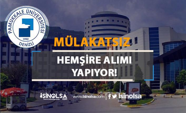 Denizli Pamukkale Üniversitesi Mülakatsız Hemşire Alımı Yapıyor