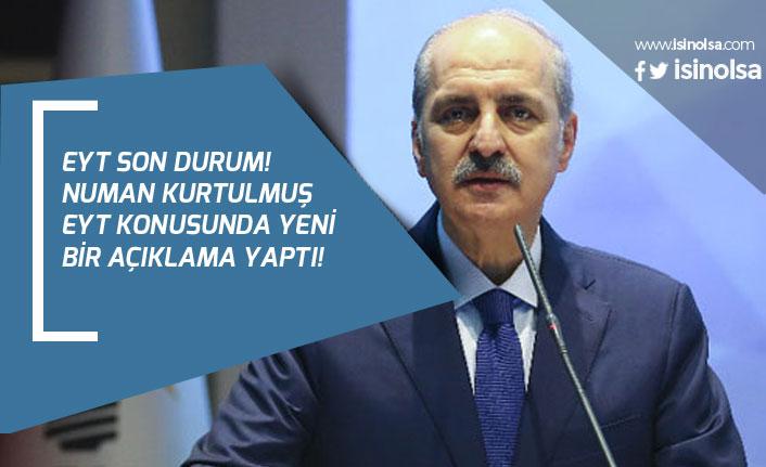 EYT'de Son Durum! Genel Başkan Yardımcısı Numan Kurtulmuş'tan Açıklama