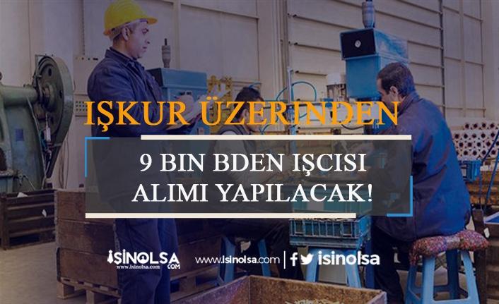 İŞKUR 9 Bin Beden İşçisi Alıyor