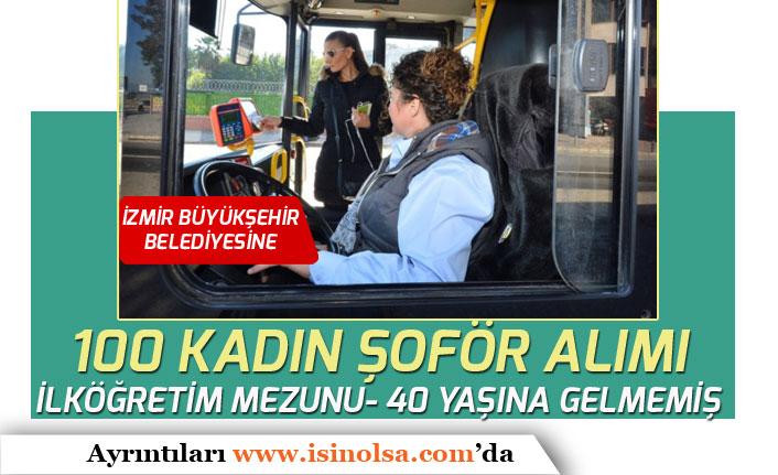 İzmir Büyükşehir Belediyesi 100 Kadın Şoför Alımı Yapacak! Başvurular Başladı!